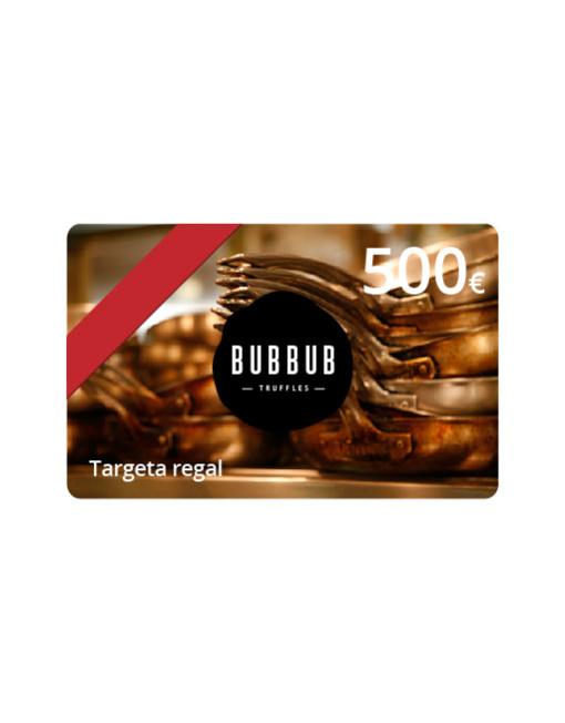 Targeta regalo 500 euros Bubbub